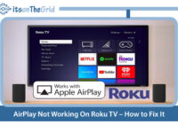 AirPlay Not Working On Roku TV – How to Fix It
